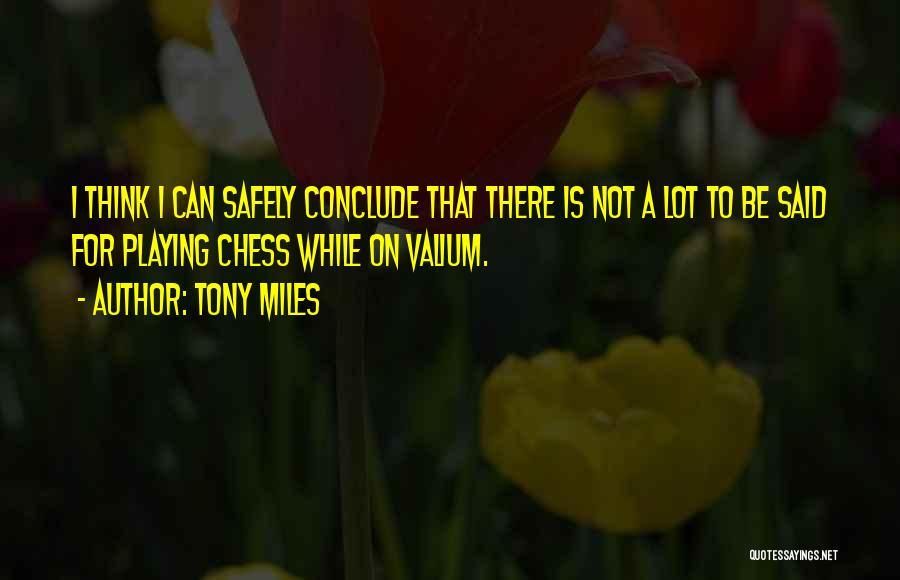 Valium Quotes By Tony Miles