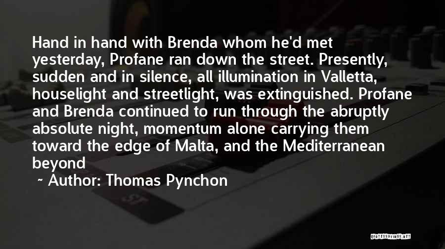 Valletta Malta Quotes By Thomas Pynchon