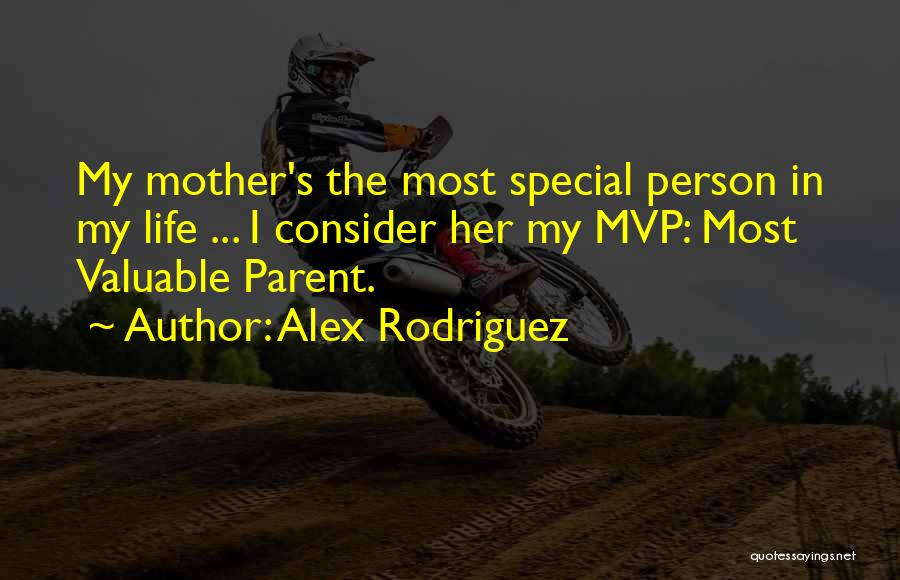 Valuable Person Quotes By Alex Rodriguez