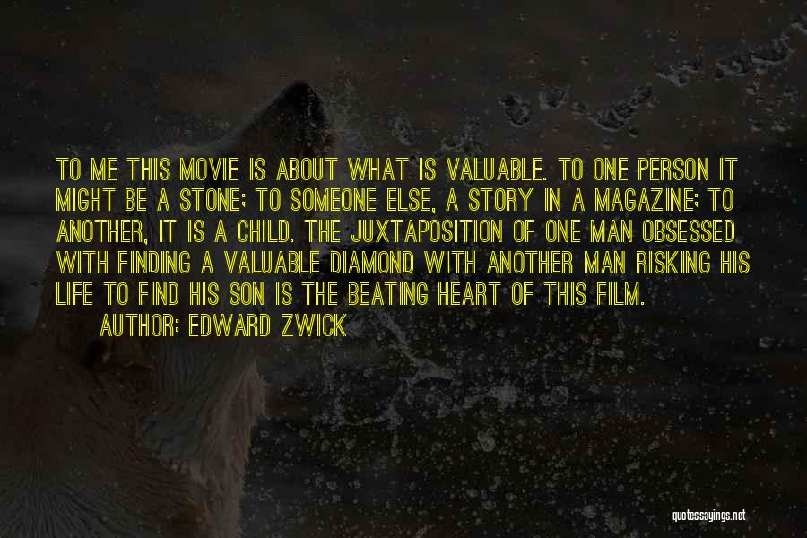 Valuable Person Quotes By Edward Zwick
