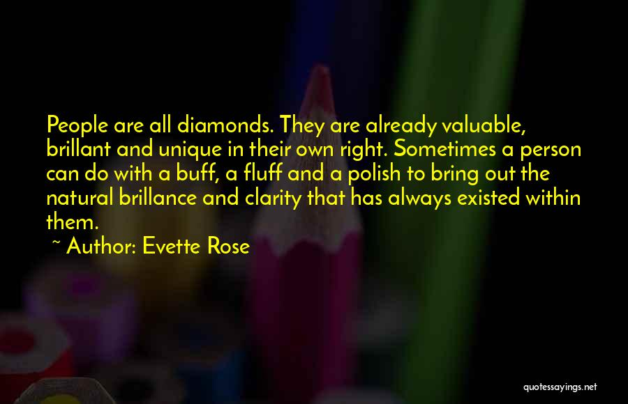Valuable Person Quotes By Evette Rose
