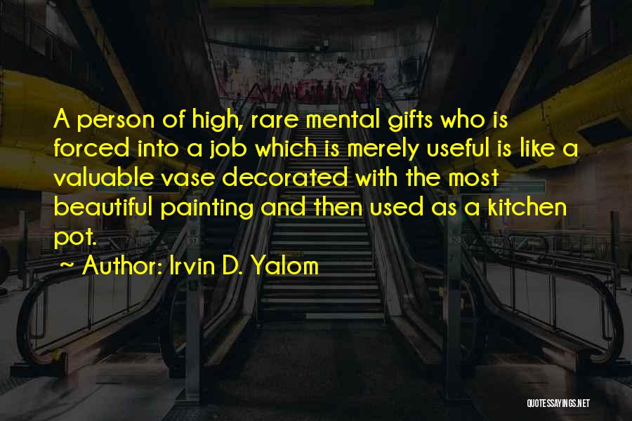 Valuable Person Quotes By Irvin D. Yalom