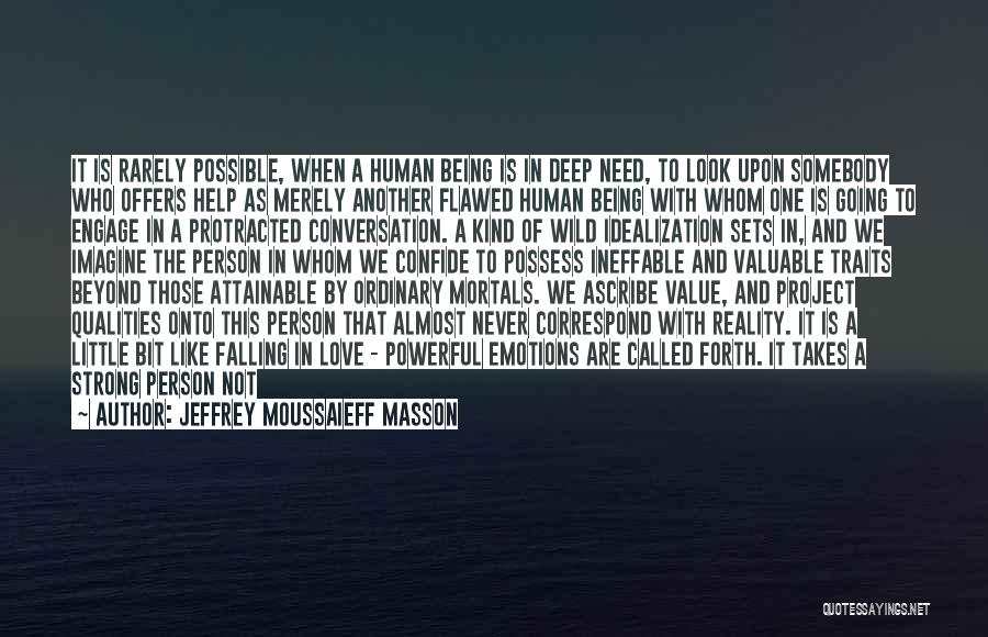 Valuable Person Quotes By Jeffrey Moussaieff Masson
