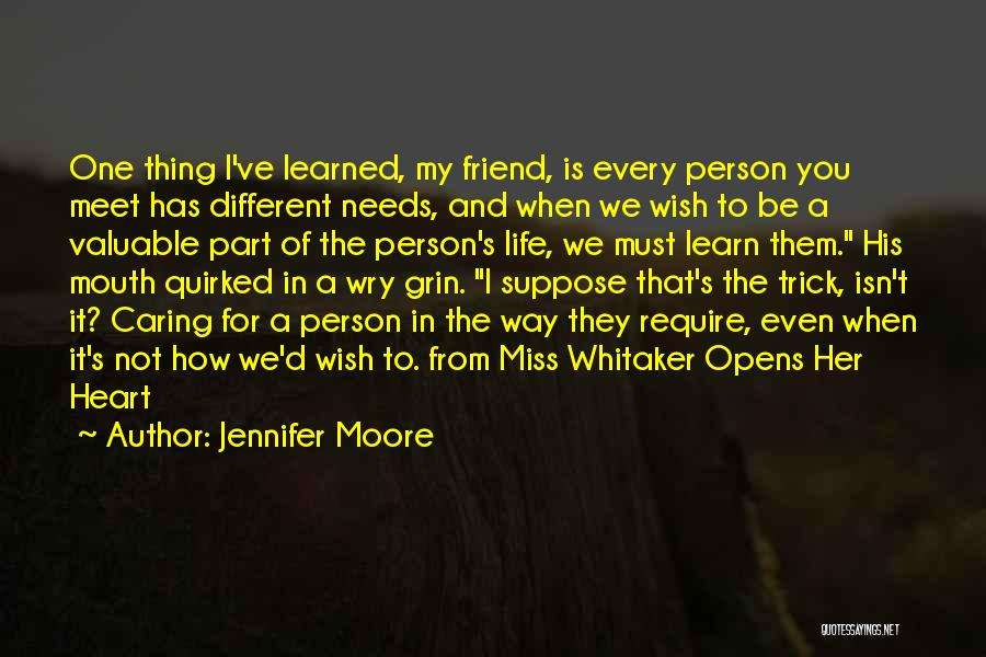 Valuable Person Quotes By Jennifer Moore