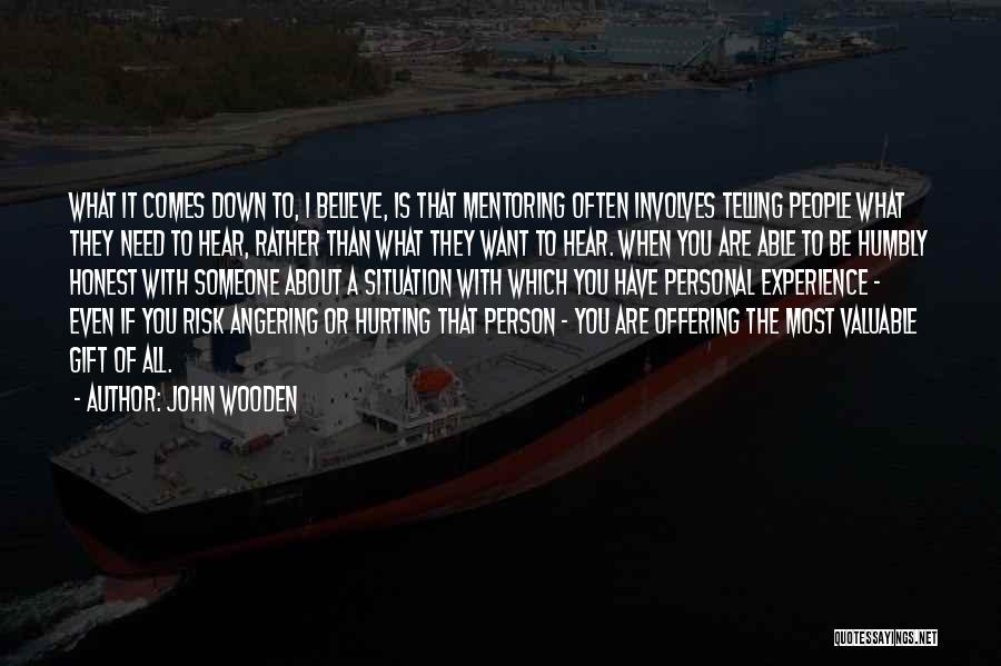 Valuable Person Quotes By John Wooden