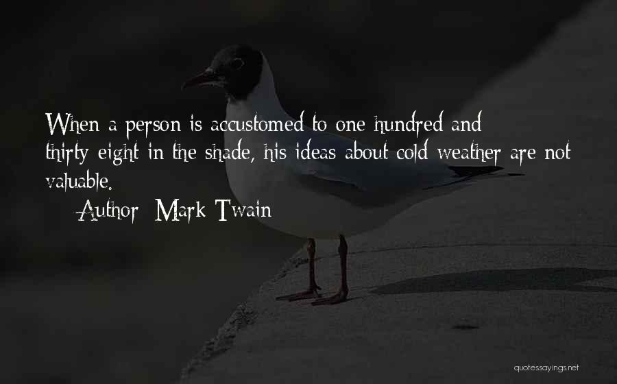 Valuable Person Quotes By Mark Twain