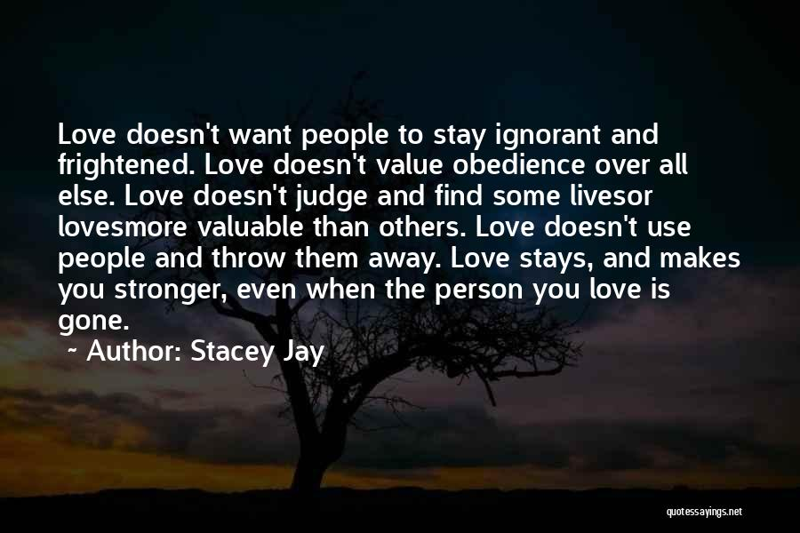 Valuable Person Quotes By Stacey Jay