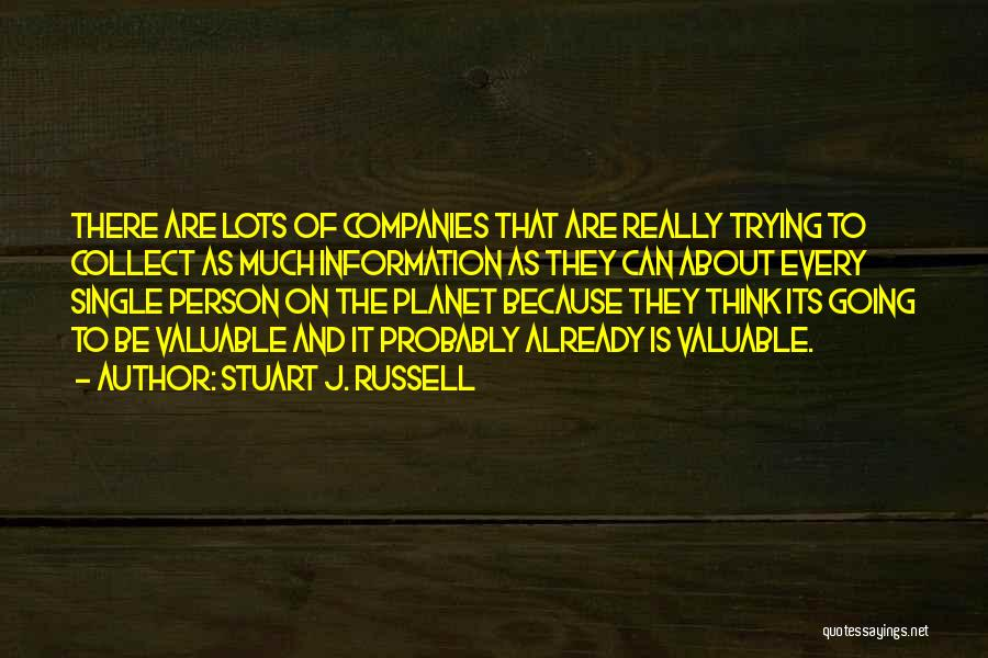 Valuable Person Quotes By Stuart J. Russell