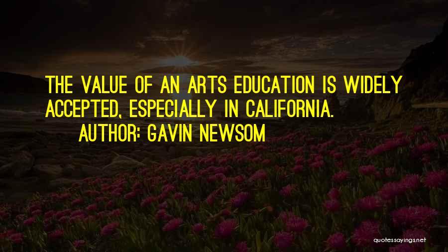 Value Of Arts Education Quotes By Gavin Newsom