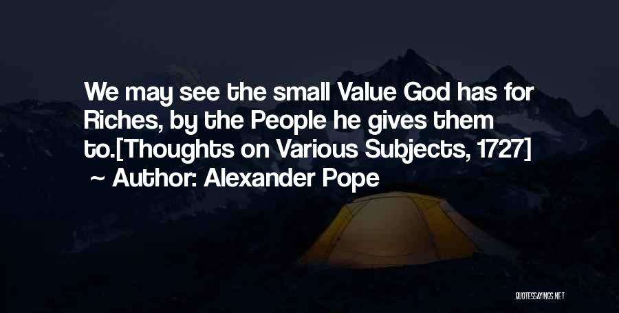 Value Of Small Things Quotes By Alexander Pope