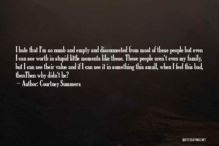 Value Of Small Things Quotes By Courtney Summers