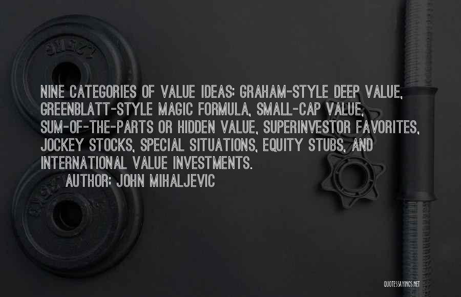 Value Of Small Things Quotes By John Mihaljevic