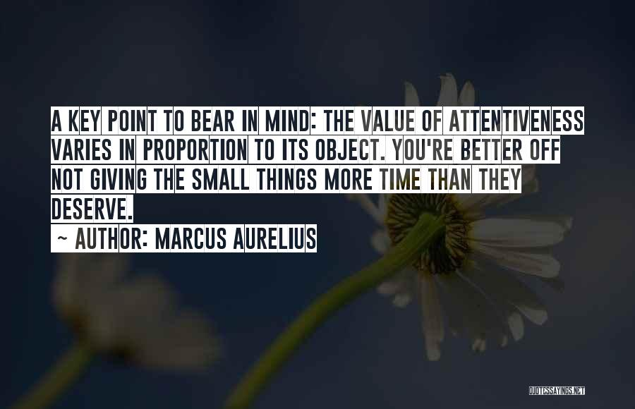Value Of Small Things Quotes By Marcus Aurelius