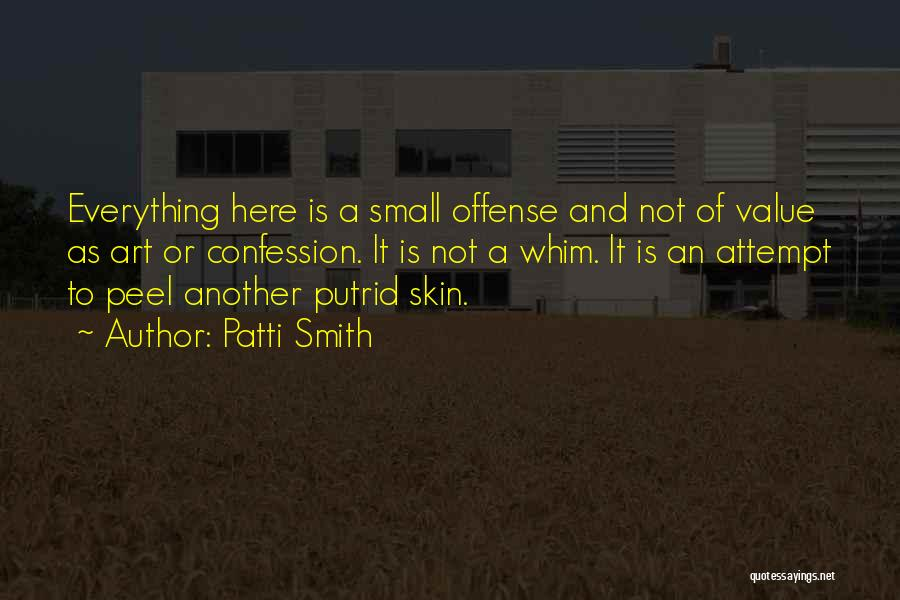 Value Of Small Things Quotes By Patti Smith