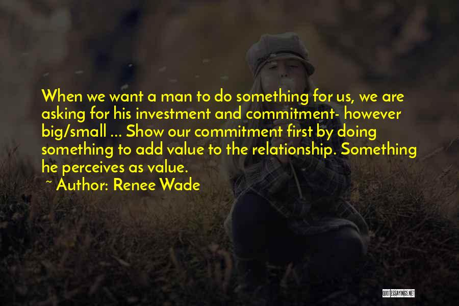 Value Of Small Things Quotes By Renee Wade