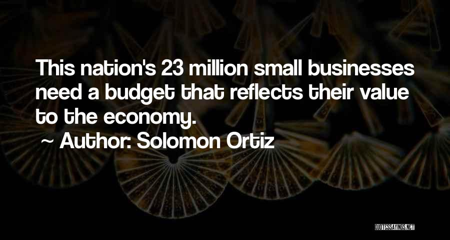 Value Of Small Things Quotes By Solomon Ortiz