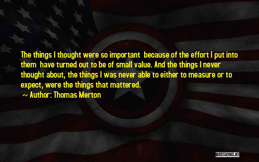 Value Of Small Things Quotes By Thomas Merton