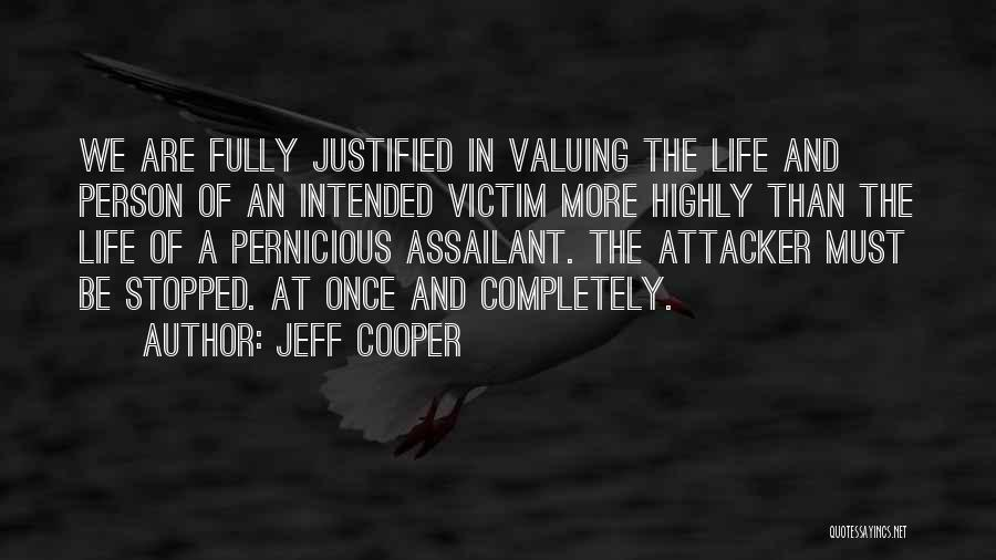 Valuing A Person Quotes By Jeff Cooper