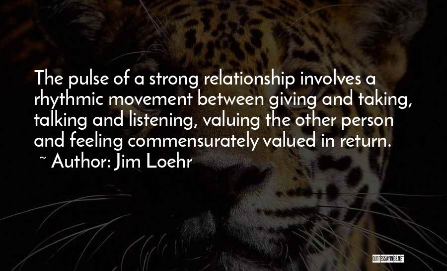 Valuing A Person Quotes By Jim Loehr