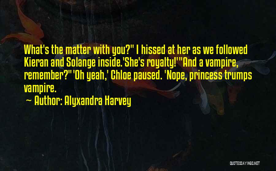 Vampire Chronicles Quotes By Alyxandra Harvey