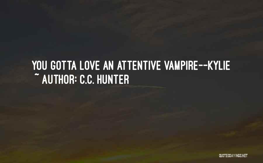 Vampire Hunter D Quotes By C.C. Hunter