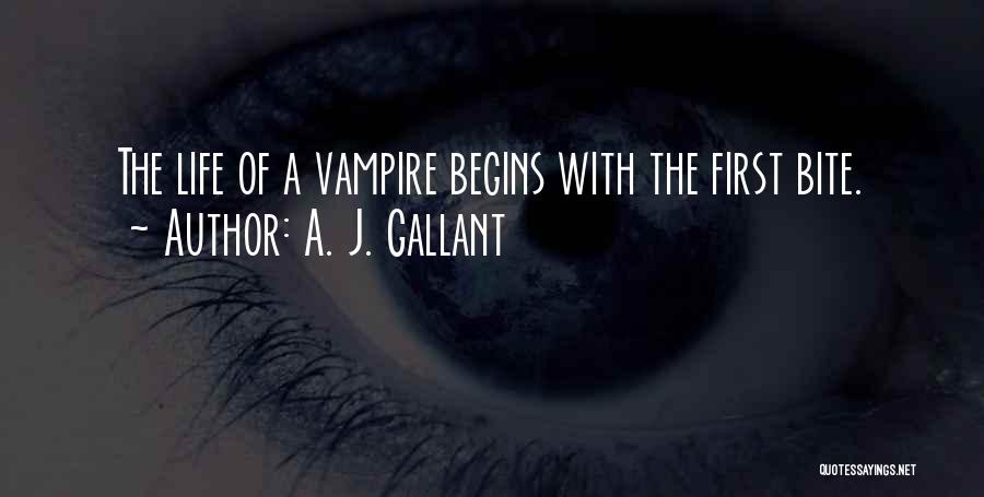 Vampire Life Quotes By A. J. Gallant