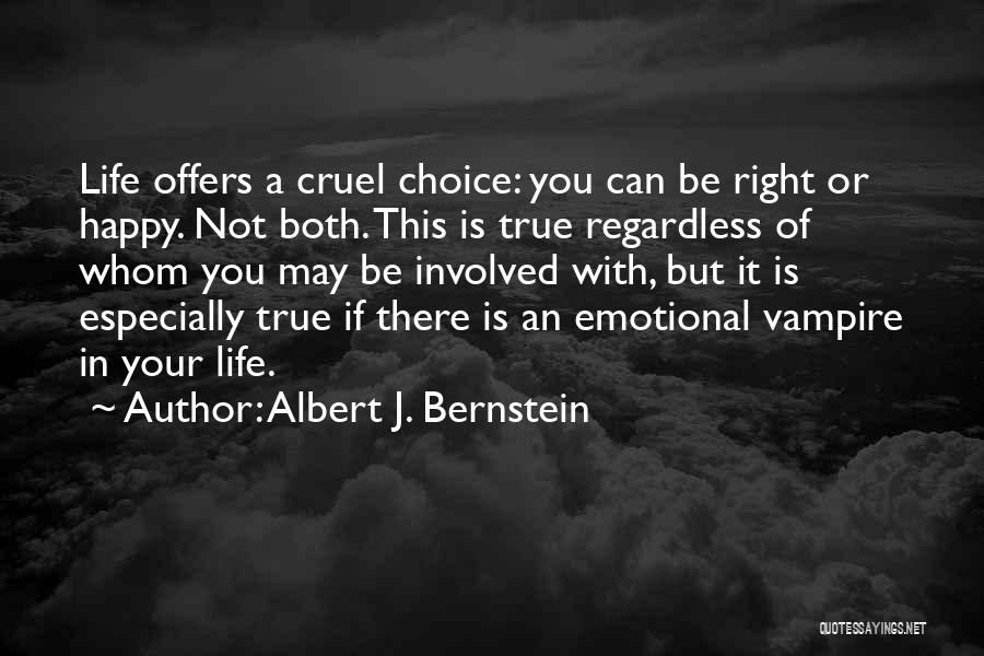 Vampire Life Quotes By Albert J. Bernstein