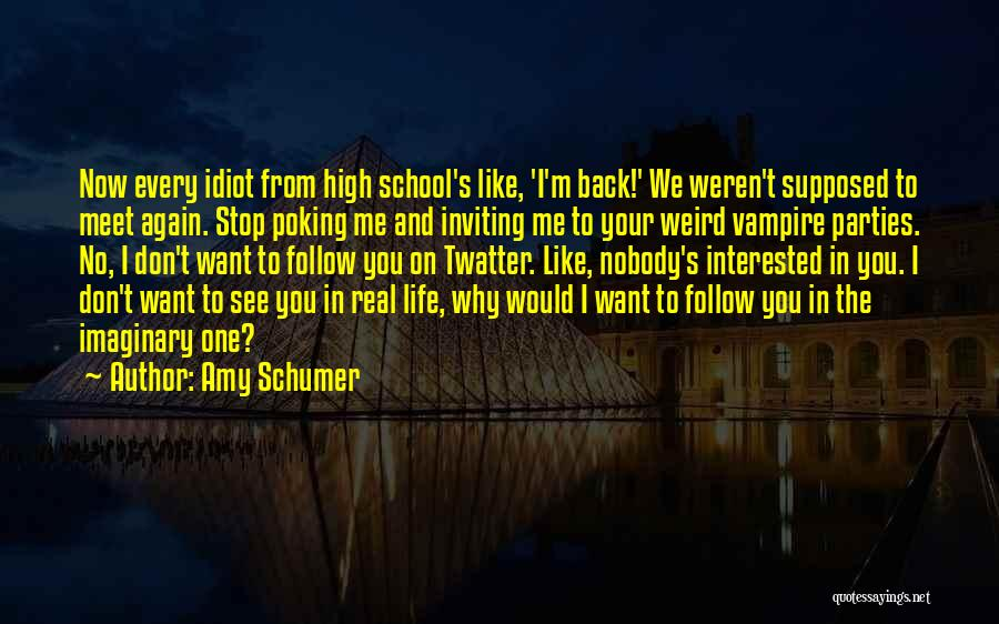 Vampire Life Quotes By Amy Schumer