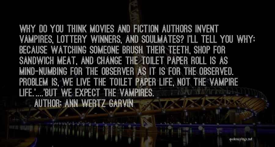 Vampire Life Quotes By Ann Wertz Garvin