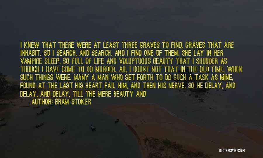 Vampire Life Quotes By Bram Stoker