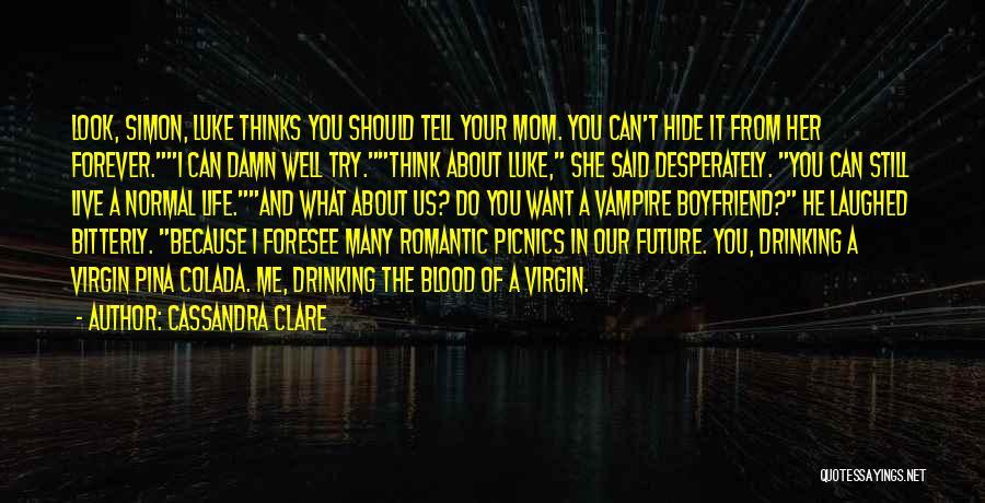 Vampire Life Quotes By Cassandra Clare