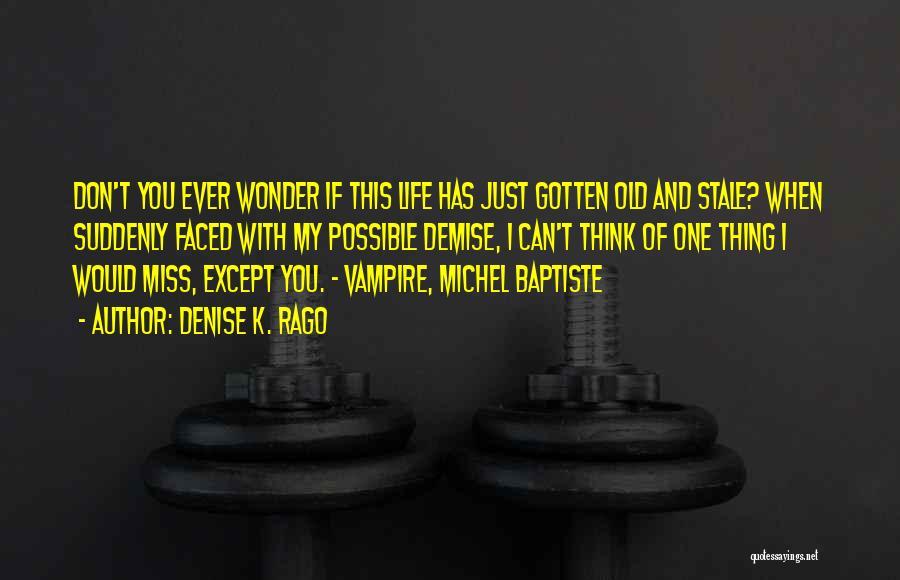 Vampire Life Quotes By Denise K. Rago