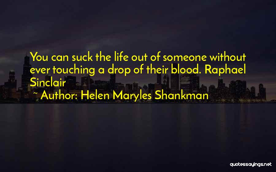 Vampire Life Quotes By Helen Maryles Shankman