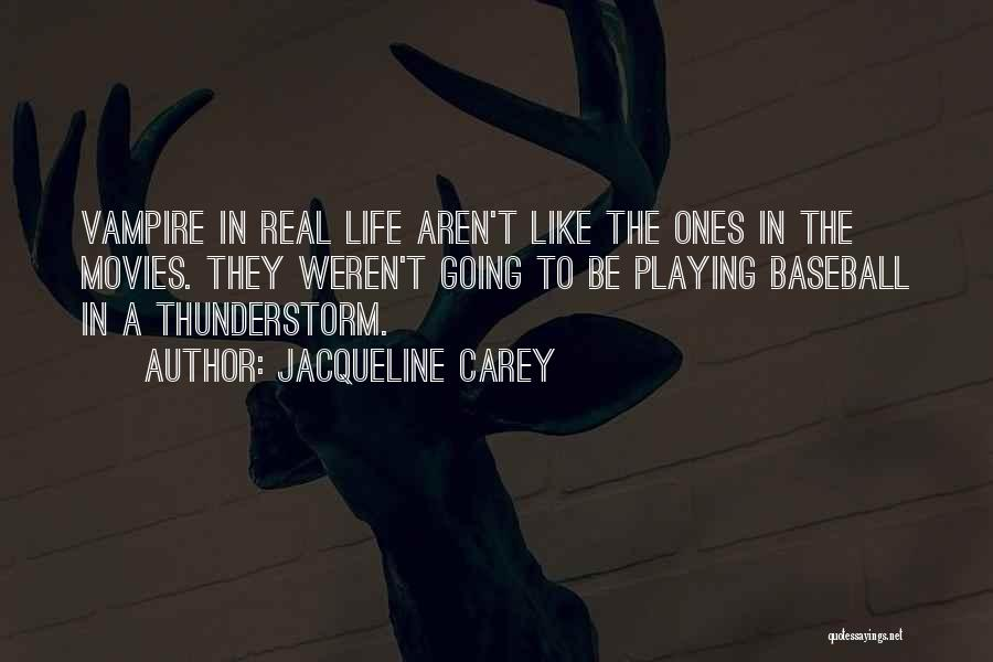 Vampire Life Quotes By Jacqueline Carey