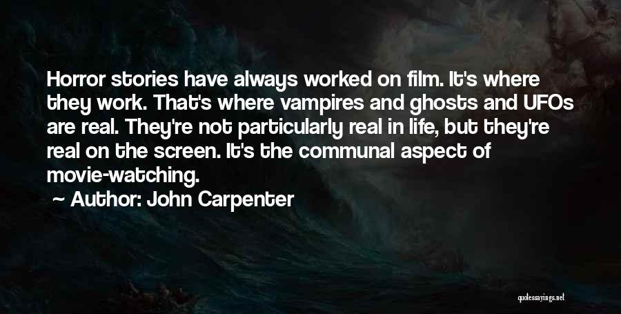Vampire Life Quotes By John Carpenter