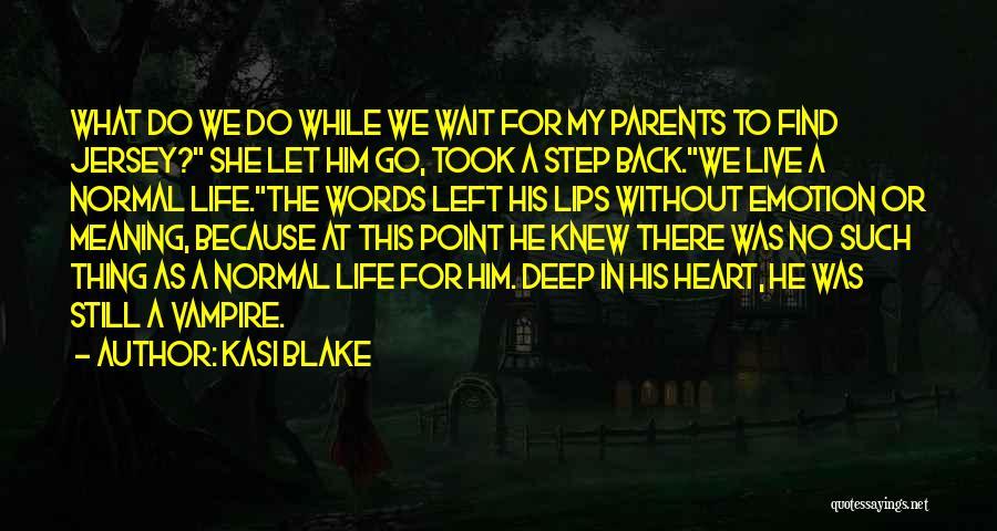 Vampire Life Quotes By Kasi Blake