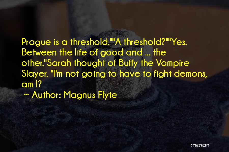 Vampire Life Quotes By Magnus Flyte