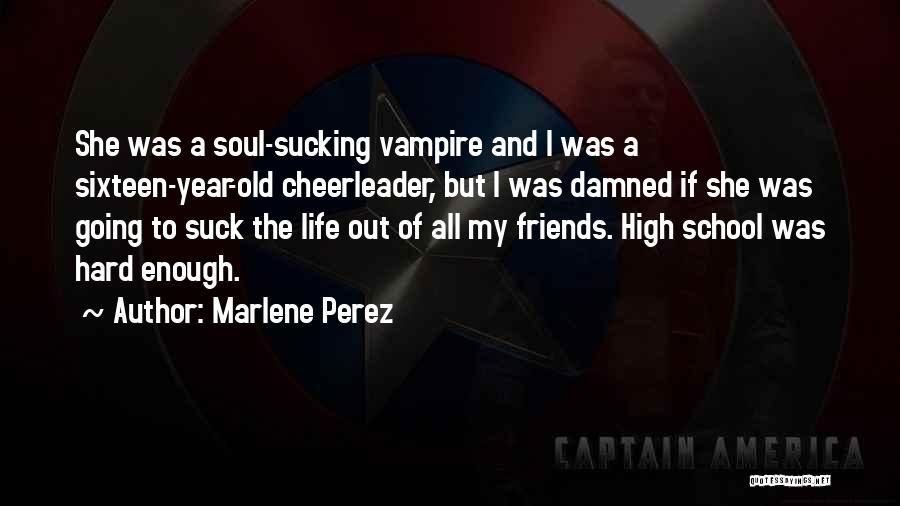 Vampire Life Quotes By Marlene Perez