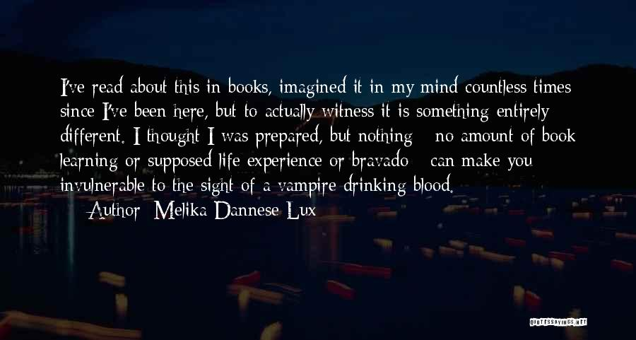 Vampire Life Quotes By Melika Dannese Lux