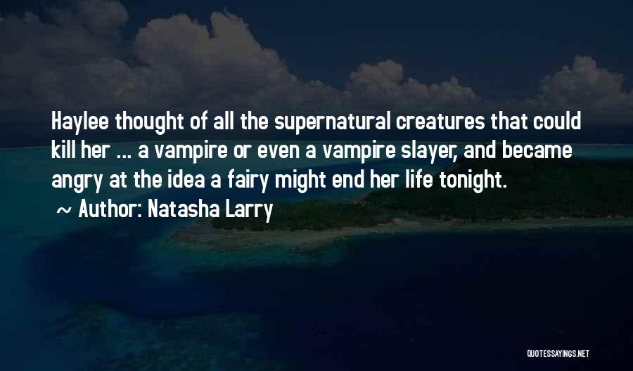 Vampire Life Quotes By Natasha Larry