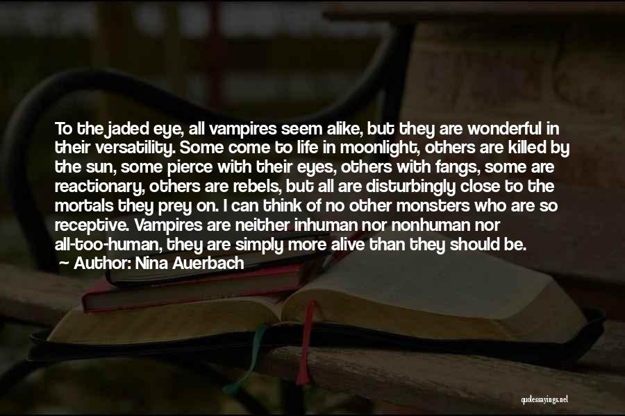 Vampire Life Quotes By Nina Auerbach