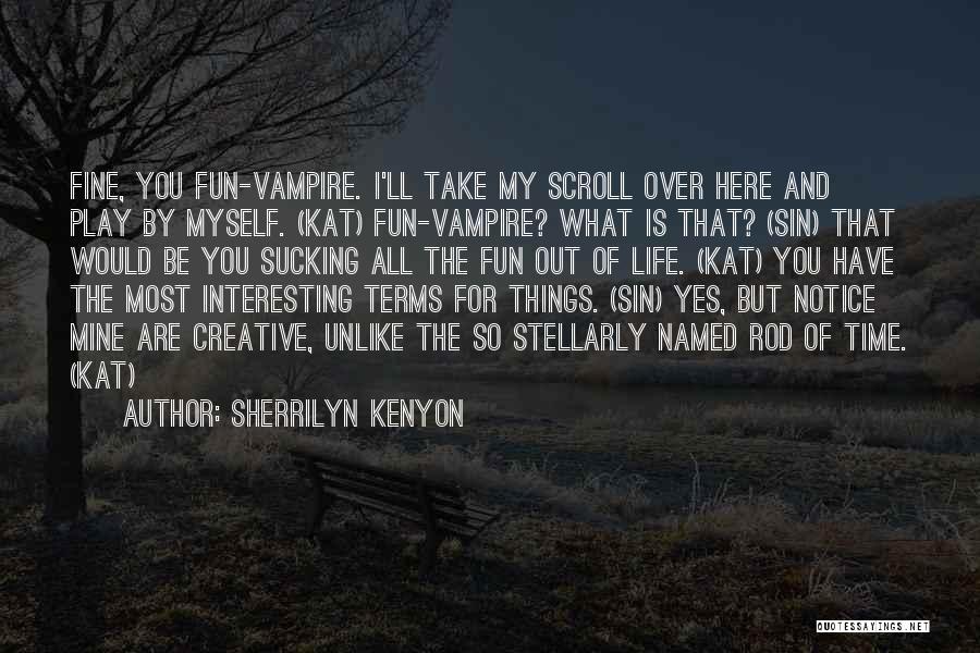 Vampire Life Quotes By Sherrilyn Kenyon