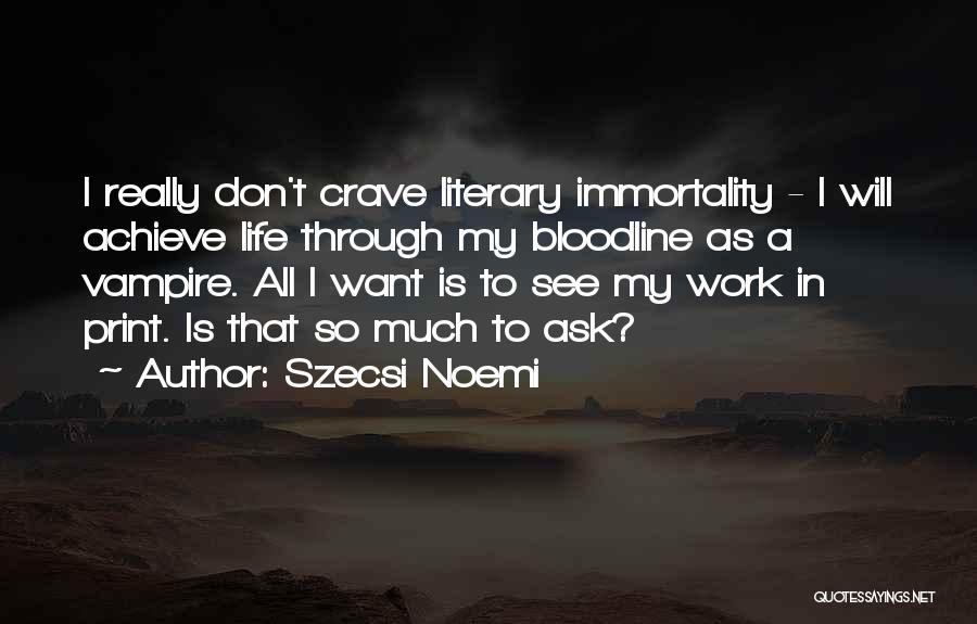 Vampire Life Quotes By Szecsi Noemi