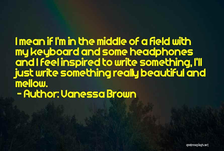 Vanessa Brown Quotes 1548652