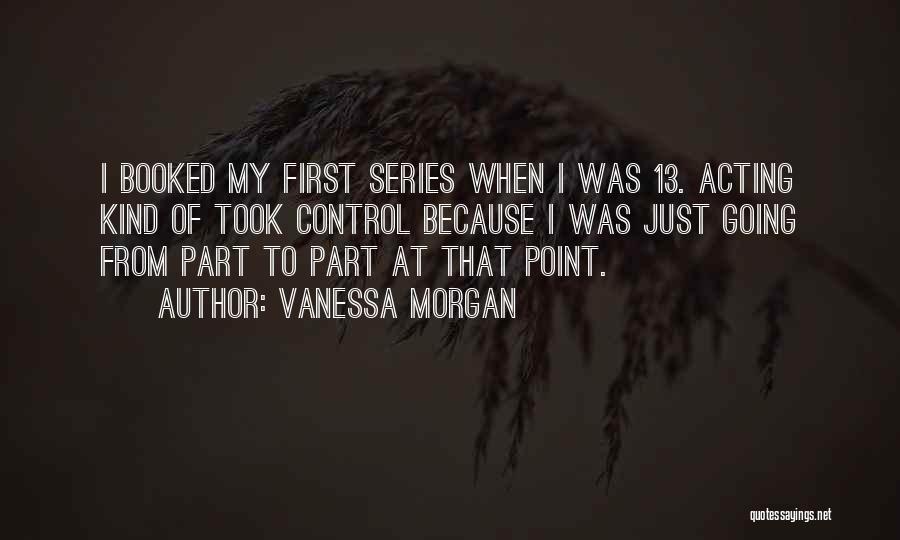 Vanessa Morgan Quotes 1197636