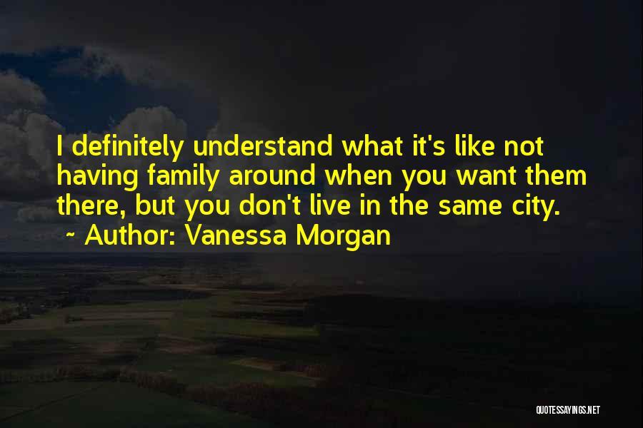 Vanessa Morgan Quotes 200671