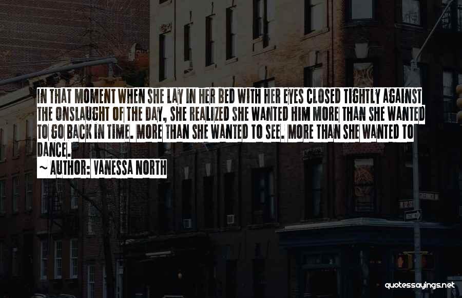 Vanessa North Quotes 1906645