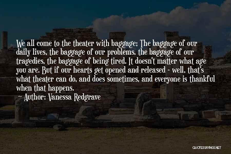 Vanessa Redgrave Quotes 149660