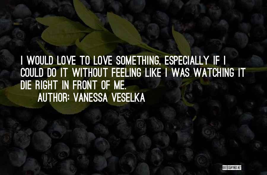 Vanessa Veselka Quotes 101652