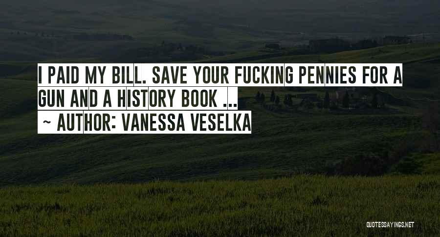 Vanessa Veselka Quotes 1025640